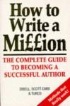 How to Write a Million - Orson Scott Card, Ansen Dibell, Lewis Turco