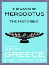 The Complete Herodotus Anthology: The Histories - Herodotus