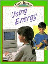 Using Energy - Julian Rowe, Molly Perham