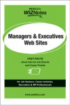 WEDDLE's WIZNotes: Managers & Executives Web Sites: Fast Facts About Internet Job Boards and Career Portals - Meagan E. Micozzi, Peter Weddle
