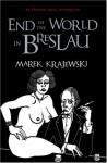 The End Of The World In Breslau - Marek Krajewski, Danusia Stok