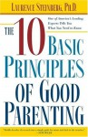 The Ten Basic Principles of Good Parenting - Laurence Steinberg