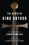 The Death of King Arthur - Unknown, Simon Armitage