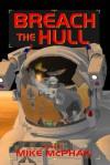 Breach the Hull - Jack Campbell, Jack McDevitt, Mike McPhail
