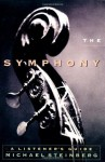 The Symphony: A Listener's Guide - Michael Steinberg