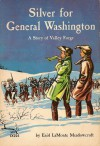 Silver for General Washington: a Story of Valley Forge - Enid LaMonte Meadowcroft, Lee J. Ames