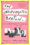 The Unexpurgated Beaton: The Cecil Beaton Diaries As He Wrote Them, 1970-1980 - Cecil Beaton, Cecil Beaton
