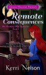 Remote Consequences - Kerri Nelson