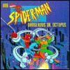 Spider-Man Dr. Octopus - Kirk Jarvinen, Michael Teitelbaum