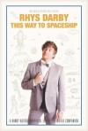 This way to spacship - Rhys Darby