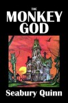 The Monkey God and Other Stories by Seabury Quinn [Annotated] (Civitas Library Classics) - Seabury Quinn
