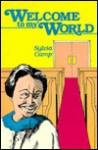 Welcome to My World - Sylvia L. Camp