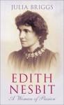 Edith Nesbit: A Woman of Passion - Julia Briggs