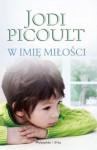 W imię miłości - Katarzyna Kasterka, Jodi Picoult