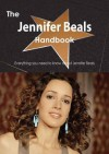 The Jennifer Beals Handbook - Everything You Need to Know about Jennifer Beals - Emily Smith