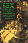 Sex, Dissidence, and Damnation: Minority Groups in the Middle Ages - Jeffrey Richards
