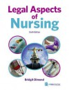 Legal Aspects of Nursing and Healthcare - Bridgit Dimond
