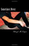 Sometimes Never - Cheryl McIntyre