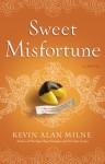 Sweet Misfortune - Kevin Alan Milne