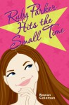Ruby Parker Hits the Small Time - Rowan Coleman