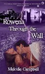 Rowena Through the Wall: Expanded Edition - Melodie Campbell