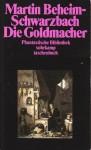 Die Goldmacher. Phantastische Geschichten (Phantastische Bibliothek Band 217) - Martin Beheim-Schwarzbach, Volker Michels