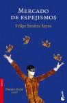Mercado de espejismos - Felipe Benítez Reyes
