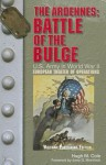 """The Ardenned: Battle of the Bulge: U.S. Army Center of Military History, """"U.S. Army in World War II: The European Theater of Operations"""" - Mike Cole"""