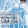 The Man Who Folded Himself - David Gerrold, Charles Bice