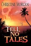 Tell No Tales - Christine Morgan