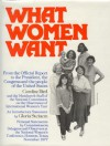What Women Want: From the Official Report to the President, the Congress, and the People of the United States - Caroline Bird