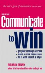 Communicate to Win - Richard Denny