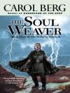 The Soul Weaver (The Bridge of D'arnath, #3) - Carol Berg
