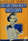 Heartbroken Melody - Kathleen Thompson Norris
