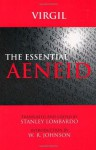 The Essential Aeneid - Virgil, W.R. Johnson, Stanley Lombardo