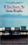 If You Knew Me - Anne Roiphe