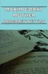 Maxim Gorky Mother - Margaret Wettlin
