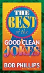 The Best of the Good Clean Jokes - Bob Phillips