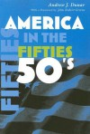 America in the Fifties (America in the Twentieth Century) - Andrew J. Dunar