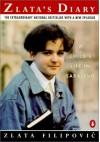 Zlata's Diary: A Child's Life in Sarajevo - Zlata Filipović