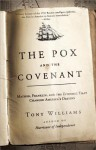 The Pox and the Covenant: Mather, Franklin, and the Epidemic That Changed America's Destiny - Tony Williams