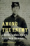 Among the Enemy: A Michigan Soldier's Civil War Journal (Great Lakes Books Series) - William Horton Kimball, Mark Hoffman