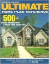 Homeplanners Ultimate Home Plan Reference: 500 + Designs Reanging from 1,000 to 6,000 Square Feet, - Home Planners Inc.