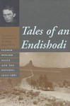 Tales of an Endishodi: Father Berard Haile and the Navajos, 1900-1961 - Murray Bodo