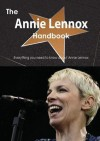 The Annie Lennox Handbook - Everything You Need to Know about Annie Lennox - Emily Smith
