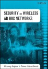 Security For Wireless Ad Hoc Networks - Farooq Anjum