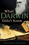 What Darwin Didn't Know - Hugh Ross, Fazale Rana, Patti Townley-Covert, Jonathan Price