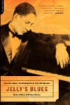 Jelly's Blues: The Life, Music, and Redemption of Jelly Roll Morton - Howard Reich, William M. Gaines
