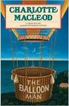 The Balloon Man (Sarah Kelling and Max Bittersohn Mystery #12) - Charlotte MacLeod
