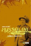 Mussolini in the First World War: The Journalist, The Soldier, The Fascist - Paul O'Brien